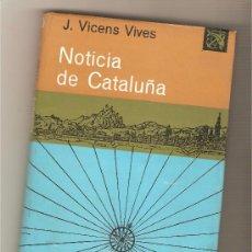 Libros de segunda mano - NOTICIA DE CATALUÑA .- J. VICENS VIVES - 35193168