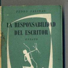 Libros de segunda mano: PEDRO SALINAS : LA RESPONSABILIDAD DEL ESCRITOR (SEIX BARRAL, 1961) . Lote 35379856