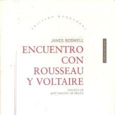 Libros de segunda mano: ENCUENTRO CON ROUSSEAU Y VOLTAIRE DE JAMES BOSWELL (MONDADORI). Lote 50716886