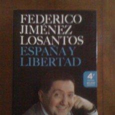 Libros de segunda mano: ESPAÑA Y LIBERTAD, DE FEDERICO JIMÉNEZ LOSANTOS. MARTÍNEZ ROCA, 2006. Lote 35681524