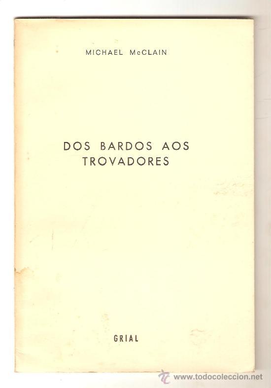 DOS BARDOS AOS TROVADORES .- MICHAEL MCCLAIN (Libros de Segunda Mano (posteriores a 1936) - Literatura - Ensayo)