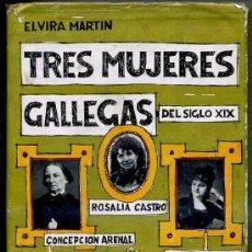 Libros de segunda mano: ELVIRA MARTIN : TRES MUJERES GALLEGAS - R. DE CASTRO, E. PARDO BAZÁN, C. ARENAL (AEDOS, 1962). Lote 36144640