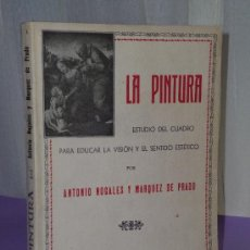 Libros de segunda mano: LA PINTURA. ESTUDIO DEL CUADRO PARA EDUCAR LA VISIÓN Y EL SENTIDO ESTÉTICO.(1947). Lote 36334130