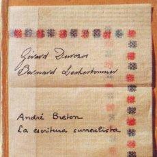 Libros de segunda mano: DUROZOI, GÉRARD & LECHERBONNIER, BERNARD: ANDRÉ BRETON, LA ESCRITURA SURREALISTA.. Lote 36481903