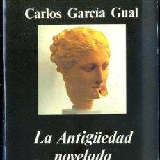Libros de segunda mano: CARLOS GARCÍA GUAL : LA ANTIGÜEDAD NOVELADA (ANAGRAMA, 1995). Lote 36592232