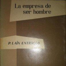 Libros de segunda mano: P. LAÍN ENTRALGO: LA EMPRESA DE SER HOMBRE, MADRID, ED. TAURUS, 1958.. Lote 36863576