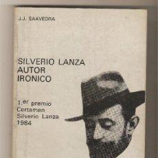 Libros de segunda mano: SILVERIO LANZA, AUTOR IRÓNICO .- J.J. SAAVEDRA . Lote 36881947