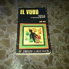 Libros de segunda mano: EL VUDU. CREENCIAS, PRACTICAS, DICCIONARIO SECRETO. OTTO RENE. BRUGUERA. 1975. Lote 37208966