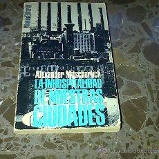 Libros de segunda mano: LA INHOSPITALIDAD DE NUESTRAS CIUDADES. ALEXANDER MITSCHERLICH. ALIANZA EDITORIAL. 1969. Lote 37209385