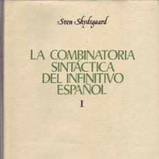 Libros de segunda mano: LA COMBINATORIA SINTÁTICA DEL INFINITIVO ESPAÑOL. TOMOS I & II. SVEN SKYDSGAARD. . Lote 37230064