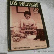 Libros de segunda mano: LOS POLITICOS, FRANCISCO UMBRAL. ED. SEDMAY.( ENSAYO BS4). Lote 37257979