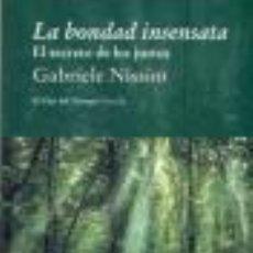 Libros de segunda mano: LA BONDAD INSENSATA: EL SECRETO DE LOS JUSTOS GABRIELE NISSIM GASTOS DE ENVIO GRATIS. Lote 37824813