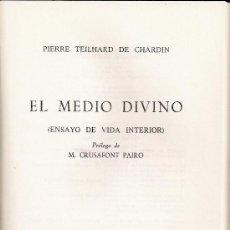 Libros de segunda mano: PIERRE TEILHARD DE CHARDIN. EL MEDIO DIVINO (ENSAYOS DE VIDA INTERIOR). MADRID. 1967. Lote 38094952