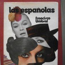 Libros de segunda mano: LAS ESPAÑOLA. FRANCISCO UMBRAL. Lote 38095177