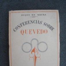 Libros de segunda mano: CONFERENCIAS SOBRE QUEVEDO. POR EL DUQUE DE MAURA. SIN AÑO DE EDICIÓN (POSIB. 1946). ED. S. CALLEJA. Lote 38359377