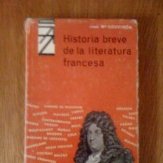 Libros de segunda mano: HISTORIA BREVE DE LA LITERATURA FRANCESA, DE JOSÉ MARÍA SOUVIRON. CREDSA, 1965. Lote 38704659