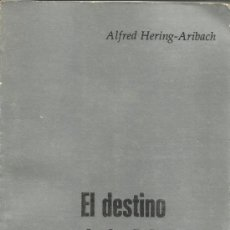 Libros de segunda mano: EL DESTINO DE LA ATLÁNTIDA. ¿FUTURO DE EUROPA?. ALFRED HERING-ARIBACH. PANAEUROPEA EDICIONES. 1975. Lote 38721540