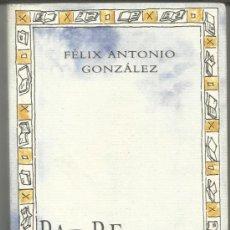 Libros de segunda mano: PADRE LIBRO. FÉLIX ANTONIO GONZÁLEZ. XXXIII FERIA DEL LIBRO VALLADOLID. 1999. Lote 38767585