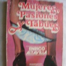 Libros de segunda mano - MUJERES, PASIONES Y TABÚES. ALTAVILLA, Enrico. 1979 - 38973918