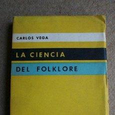 Libros de segunda mano: LA CIENCIA DEL FOLKLORE. VEGA (CARLOS). Lote 38991737