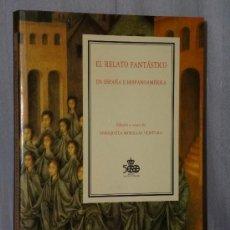 Libros de segunda mano: EL RELATO FANTÁSTICO EN ESPAÑA E HISPANOAMERICA.. Lote 38982608