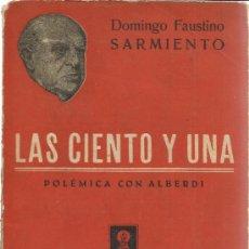 Libros de segunda mano: LAS CIENTO Y UNA. POLÉMICA CON ALBERDI. DOMINGO FAUSTINO SARMIENTO. EDITORIAL CLARIDAD. ANTIGUO. Lote 39072521