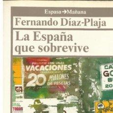 Libros de segunda mano: LA ESPAÑA QUE SOBREVIVE. FERNANDO DÍAZ-PLAJA. ESPASA CALPE. MADRID. 1987. Lote 39072574