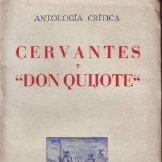 Libros de segunda mano: CERVANTES Y DON QUIJOTE. ANTOLOGÍA CRÍTICA.. Lote 39078510