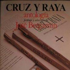 Libros de segunda mano: CRUZ Y RAYA. ANTOLOGÍA. PRÓLOGO Y SELECCIÓN DE JOSÉ BERGAMÍN.. Lote 39085131