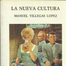 Libros de segunda mano: LA NUEVA CULTURA. MANUEL VILLEGAS LÓPEZ. EDICIONES JC. MADRID. 1991. Lote 39202227