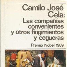 Libros de segunda mano: LAS COMPAÑÍAS CONVENIENTES Y OTROS FINGIMIENTOS Y NOVELAS. CAMILO JOSÉ CELA. ED. DESTINO. 1989. Lote 39275547