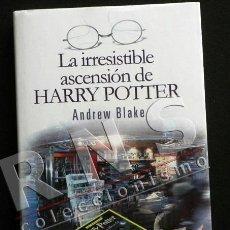 Libros de segunda mano: LA IRRESISTIBLE ASCENSIÓN DE HARRY POTTER - ANDREW BLAKE FENÓMENO SOCIAL LITERATURA SOCIEDAD - LIBRO. Lote 39296307