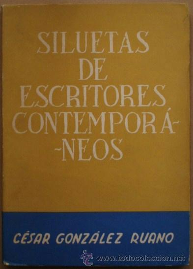 SILUETAS DE ESCRITORES CONTEMPORÁNEOS DE CÉSAR GONZÁLEZ-RUANO (Libros de Segunda Mano (posteriores a 1936) - Literatura - Ensayo)