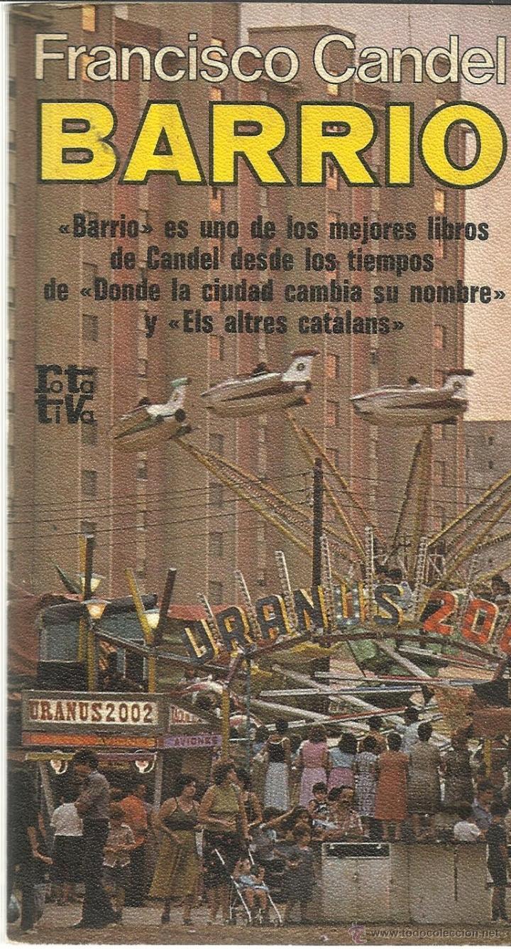 BARRIO. FRANCISCO CANDEL. PLAZA & JANES. BARCELONA. 1979 (Libros de Segunda Mano (posteriores a 1936) - Literatura - Ensayo)