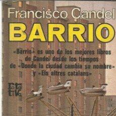 Libros de segunda mano: BARRIO. FRANCISCO CANDEL. PLAZA & JANES. BARCELONA. 1979. Lote 39402240