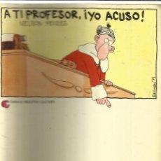 Libros de segunda mano: A TI PROFESOR, ¡YO ACUSO!. NELSON MENDES. EDIT. NUESTRA CULTURA. 3ª ED. MADRID. 1980. Lote 39470036