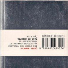 Libros de segunda mano: YO Y TÚ, OBJETOS DE LUJO. - VICENTE VERDÚ - DEBOLSILLO 2007. Lote 39534986