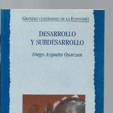 Libros de segunda mano: DESARROLLO Y SUBDESARROLLO, DIEGO AZQUETZ OYARZUN, BIBLIOTECA NUEVA, ARGENTARIA 2009. Lote 39923275