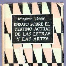Libros de segunda mano: ENSAYO SOBRE EL DESTINO ACTUAL DE LAS LETRAS Y LAS ARTES. WALADIMIR WEIDLÉ. . Lote 39980437