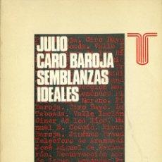 Libros de segunda mano: JULIO CARO BAROJA. SEMBLANZAS IDEALES. MADRID, 1972. Lote 40196913