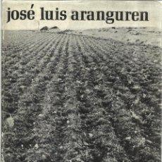Libros de segunda mano: MEMORIAS Y ESPERANZAS ESPAÑOLAS. JOSÉ LUIS ARANGUREN. EDICIONES TAURUS. MADRID. 1969. Lote 40201135