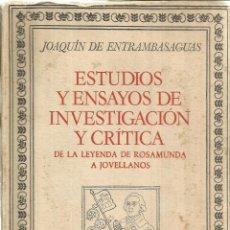 Libros de segunda mano: ESTUDIOS Y ENSAYOS DE INVESTIGACIÓN Y CRÍTICA. JOAQUÍN DE ENTRAMBASAGUAS. MADRID. 1973. Lote 40230705