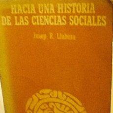 Gebrauchte Bücher - Hacia una historia de las ciencias sociales. Josep R. Llobera . anagrama antropología . - 40280445