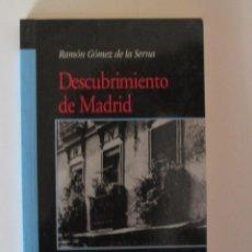 Libros de segunda mano: DESCUBRIMIENTO DE MADRID- RAMON GÓMEZ DE LA SERNA- CÁTEDRA. Lote 40350010