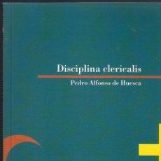 Libros de segunda mano: DISCIPLINA CLERICALIS - PEDRO ALFONSO DE HUESCA - HERALDO DE ARAGÓN 2010. Lote 40377974
