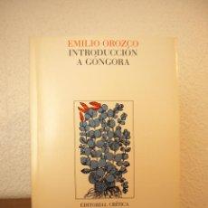 Libros de segunda mano: EMILIO OROZCO: INTRODUCCIÓN A GÓNGORA (CRÍTICA, 1984) MUY BUEN ESTADO. Lote 184141051