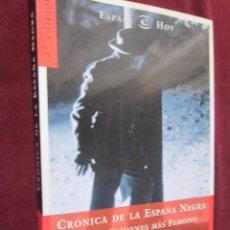 Libros de segunda mano: CRÓNICA DE LA ESPAÑA NEGRA. LOS 50 CRÍMENES MÁS FAMOSOS. FRANCISCO PÉREZ ABELLAN. MBE. Lote 40466159