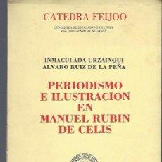 Libros de segunda mano: PERIODISMO E ILUSTRACIÓN EN MANUEL RUBIN DE CELIS, CATEDRA FEIJOO, GIJÓN 1983. Lote 40651891