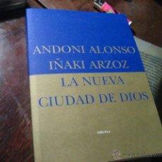 Libros de segunda mano: LA NUEVA CIUDAD DE DIOS, ANDONI ALONSO, IÑAQUI ARZOZ, ENSAYO BS7 INTERNET LA NUEVA RELIGION. Lote 40696728
