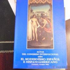 Libros de segunda mano: ACTAS DEL CONGRESO INTERNACIONAL SOBRE EL MODERNISMO ESPAÑOL E HISPANOAMERICANO.. Lote 40823610